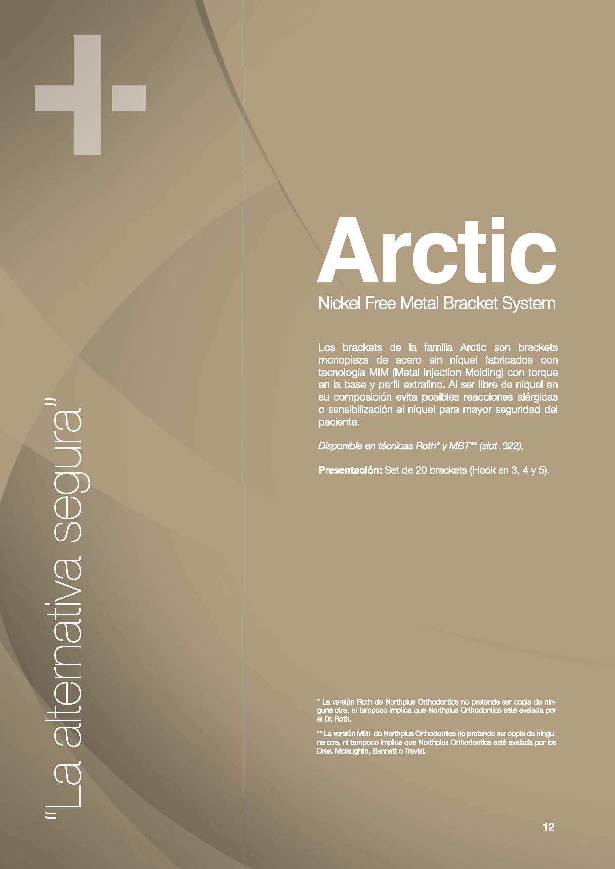 ARCTIC NORTHPLUS ORTHODONTICS
